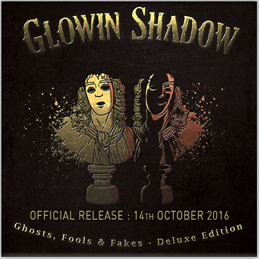 Glowin Shadow | Deluxe Edition CD - Official Release : 14th October 2016
